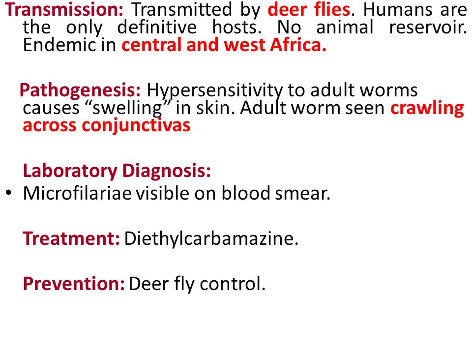 Transmission: Transmitted by deer flies