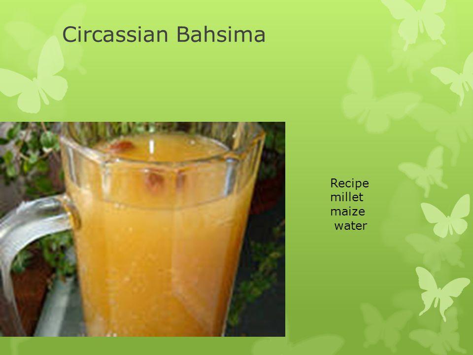 Circassian Bahsima Recipe millet maize water