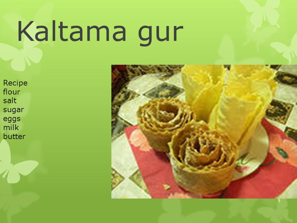 Kaltama gur Recipe flour salt sugar eggs milk butter