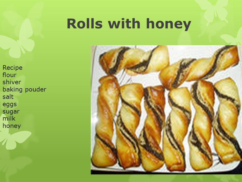 Rolls with honey Recipe flour shiver baking pouder salt
