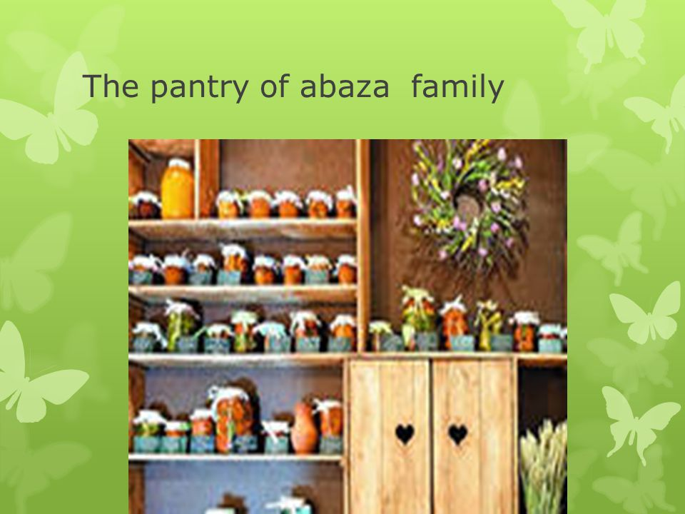 The pantry of abaza family
