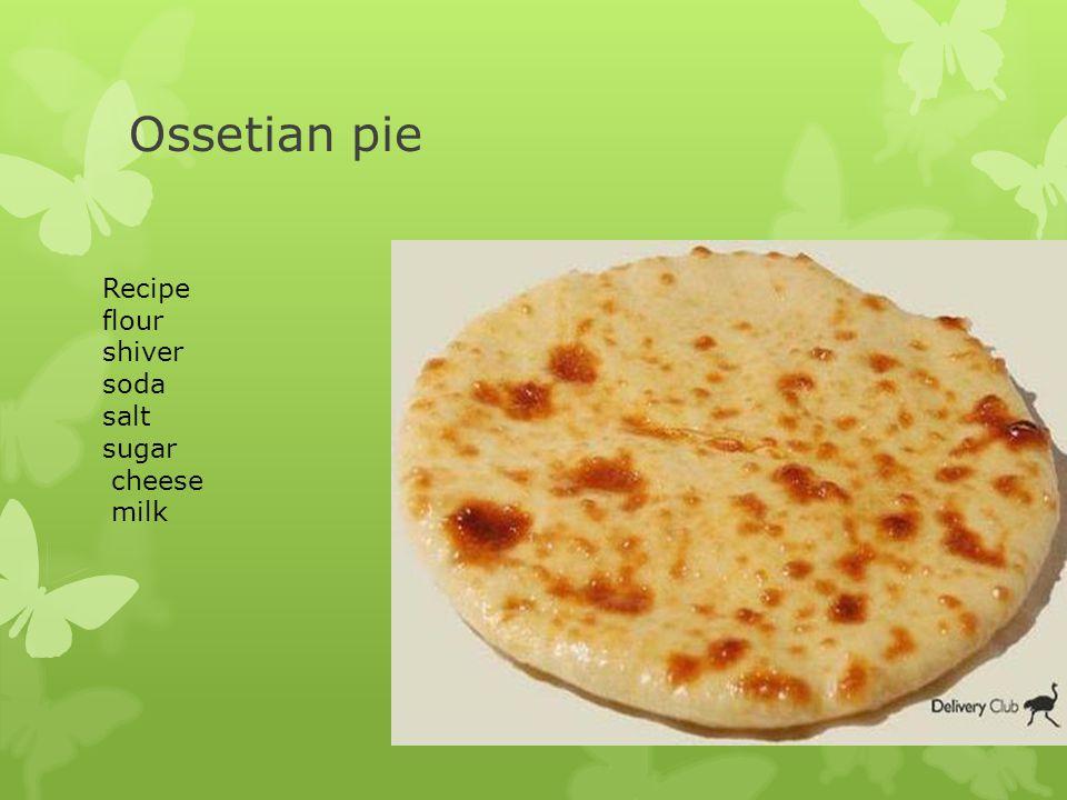 Ossetian pie Recipe flour shiver soda salt sugar cheese milk
