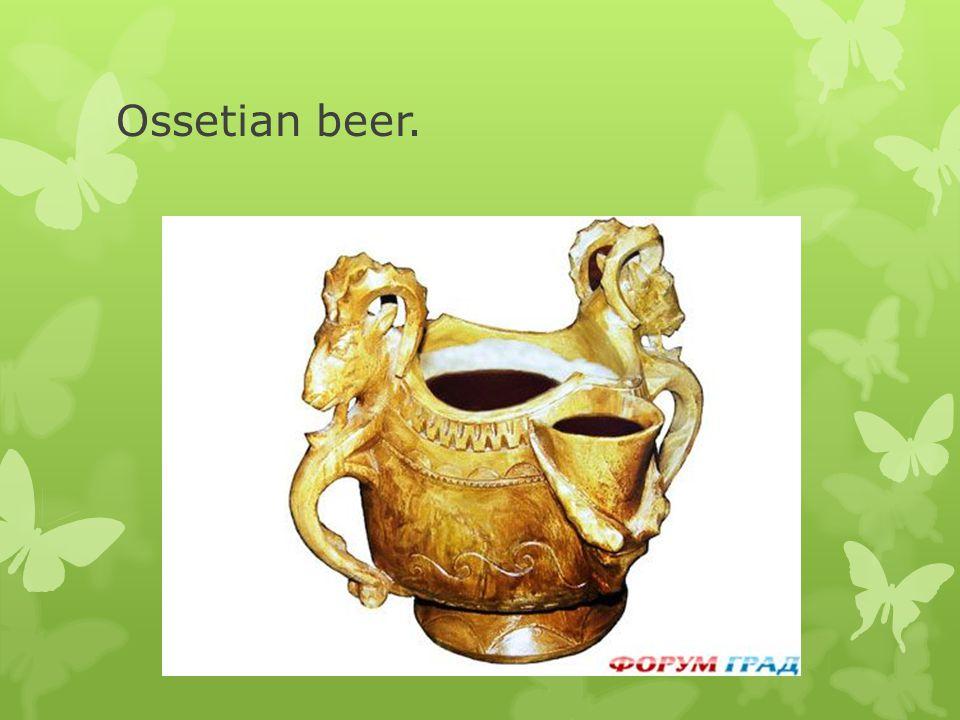 Ossetian beer.