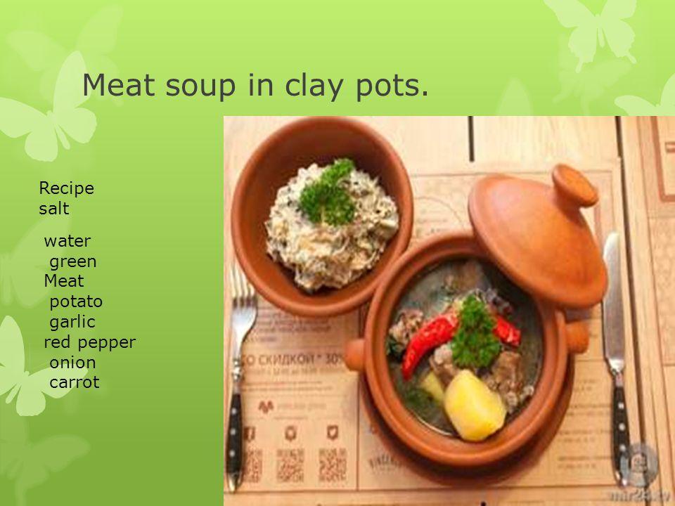 Meat soup in clay pots. Recipe salt water green Meat potato garlic