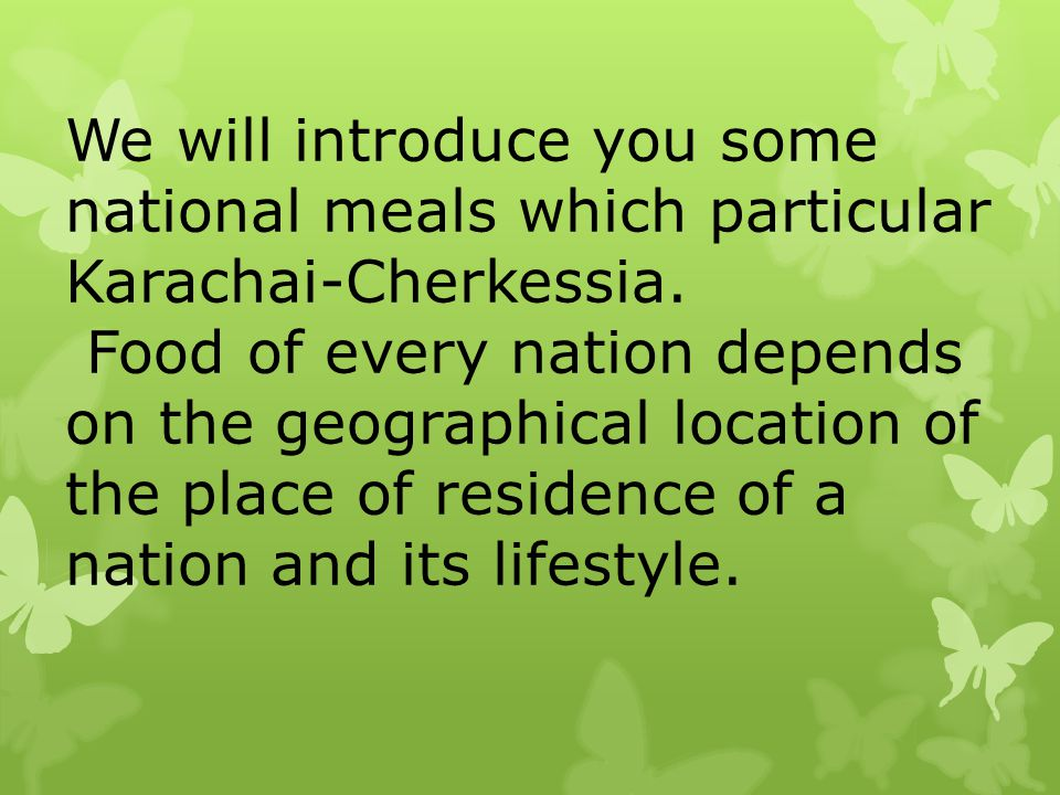 We will introduce you some national meals which particular Karachai-Cherkessia.
