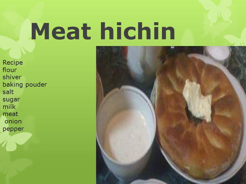 Meat hichin Recipe flour shiver baking pouder salt sugar milk meat
