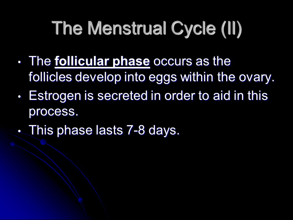 The Menstrual Cycle (II)