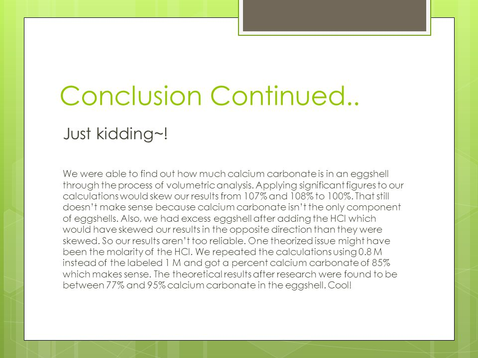 Conclusion Continued.. Just kidding~!