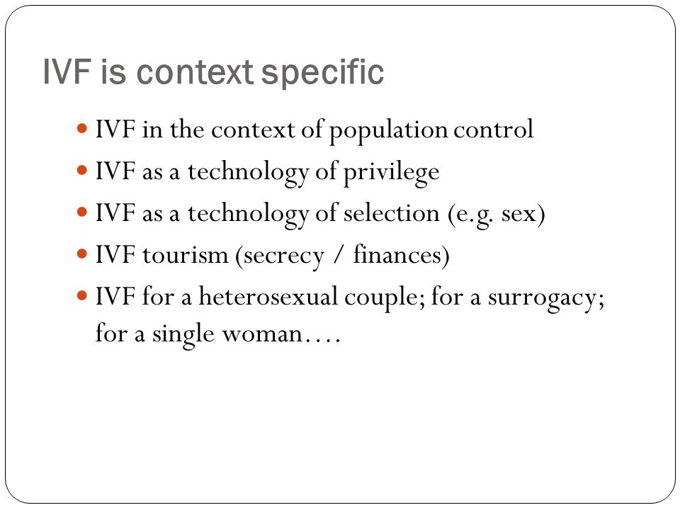 IVF is context specific