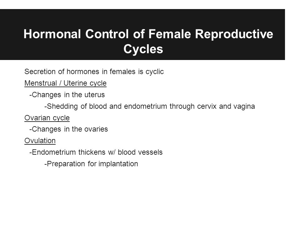 Hormonal Control of Female Reproductive Cycles