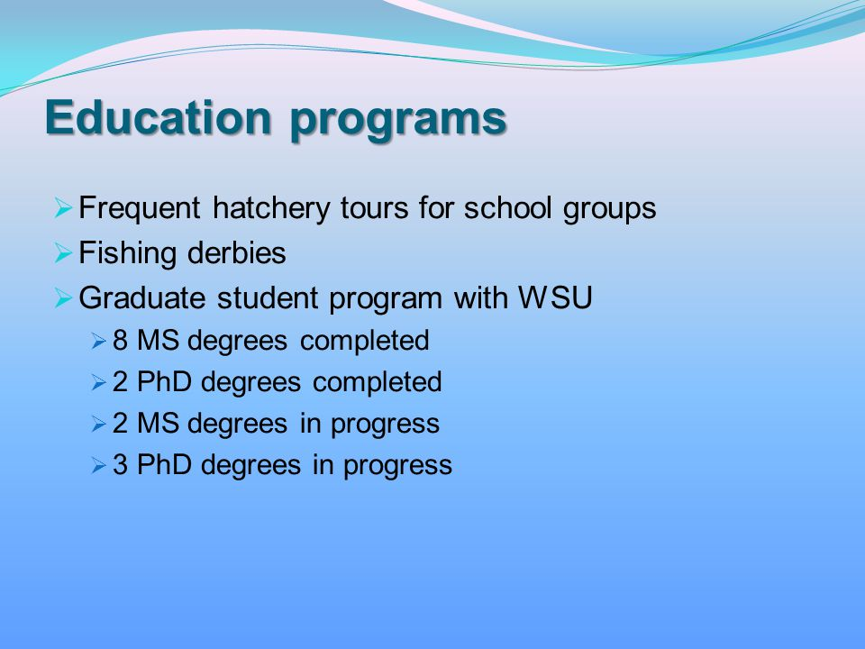 Education programs Frequent hatchery tours for school groups