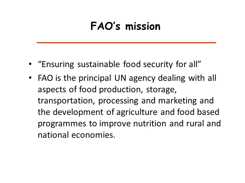 FAO's mission Ensuring sustainable food security for all