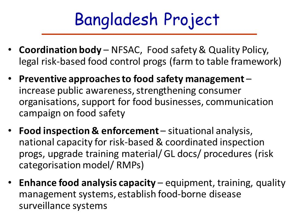 Bangladesh Project Coordination body – NFSAC, Food safety & Quality Policy, legal risk-based food control progs (farm to table framework)