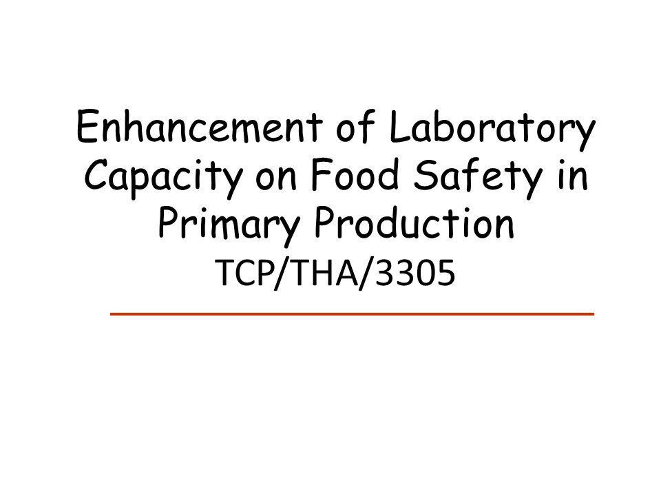 Enhancement of Laboratory Capacity on Food Safety in Primary Production TCP/THA/3305