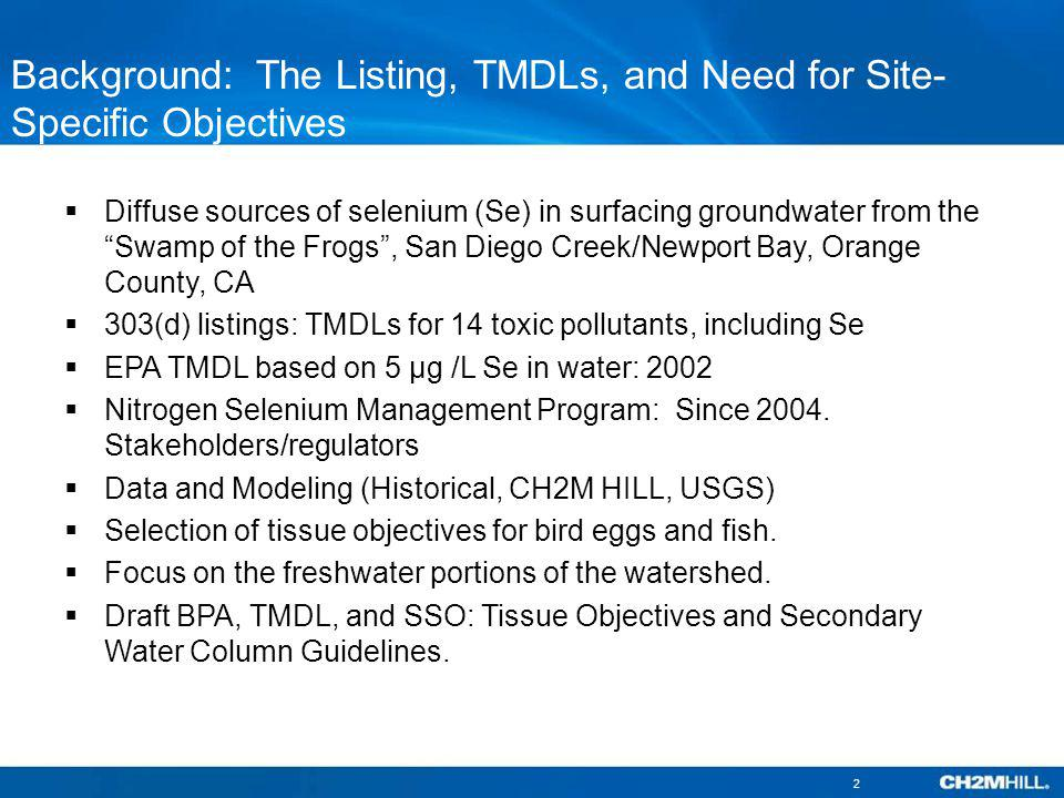Background: The Listing, TMDLs, and Need for Site-Specific Objectives