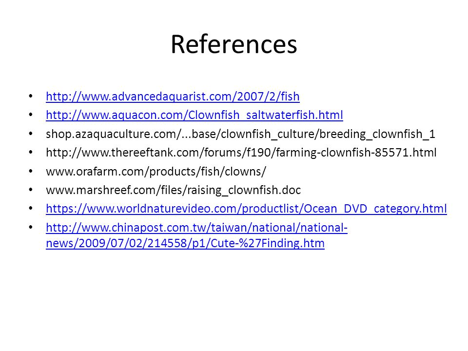 References http://www.advancedaquarist.com/2007/2/fish