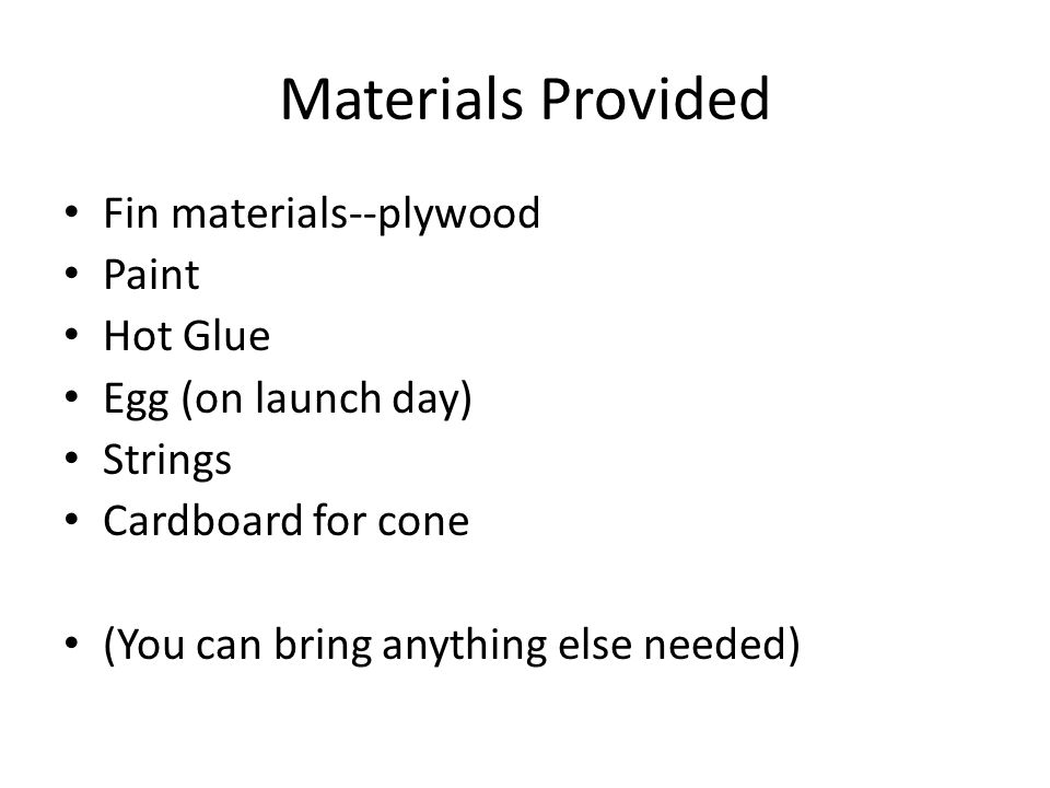 Materials Provided Fin materials--plywood Paint Hot Glue