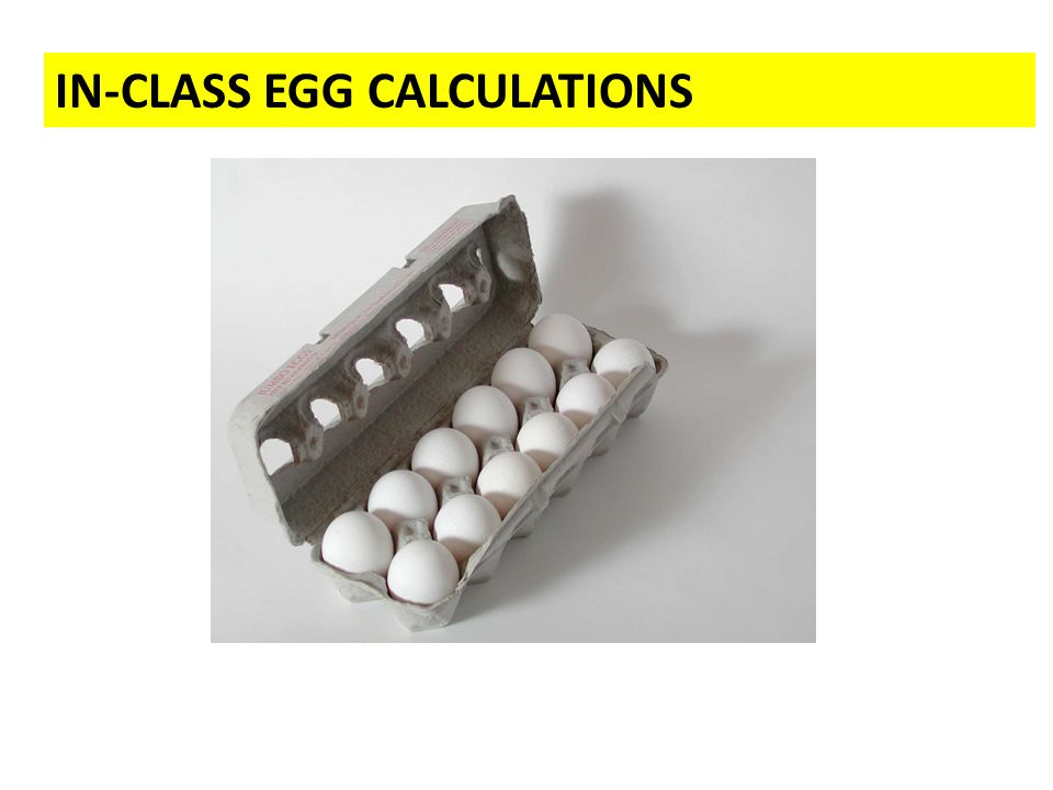 IN-CLASS EGG CALCULATIONS