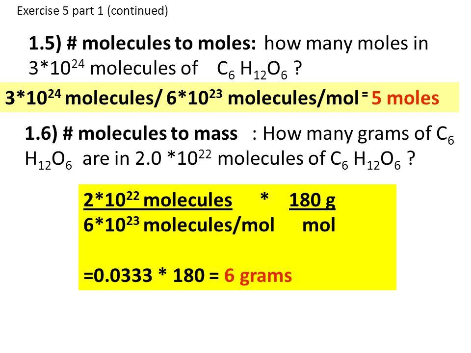 3*1024 molecules/ 6*1023 molecules/mol = 5 moles