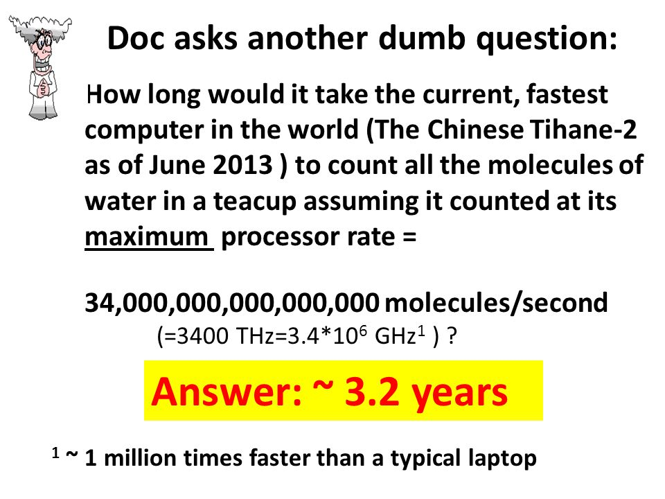 Answer: ~ 3.2 years Doc asks another dumb question: