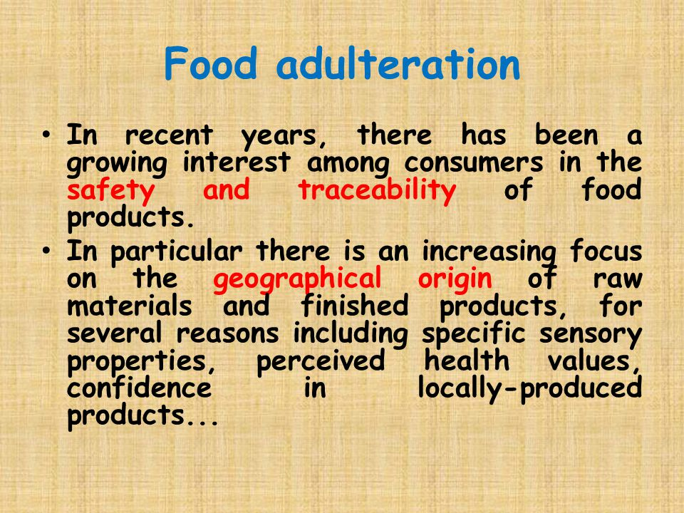 Food adulteration In recent years, there has been a growing interest among consumers in the safety and traceability of food products.
