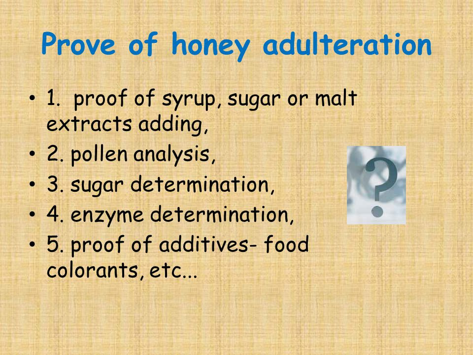 Prove of honey adulteration