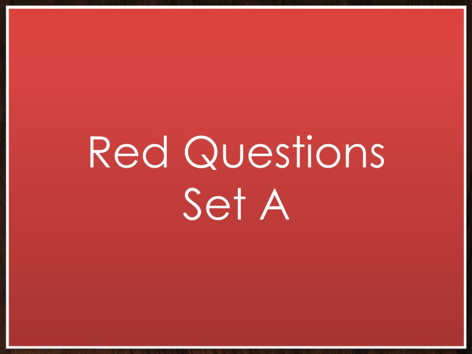 Red Questions Set A
