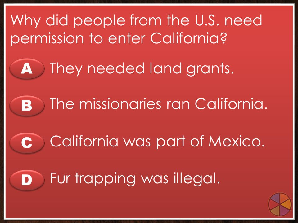 Why did people from the U.S. need permission to enter California