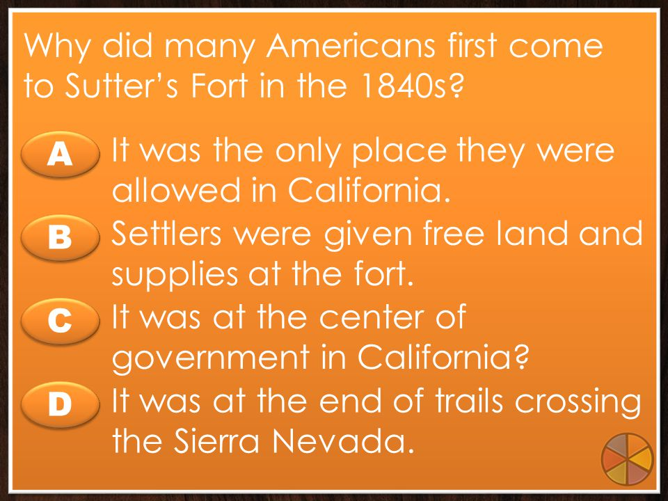 Why did many Americans first come to Sutter's Fort in the 1840s