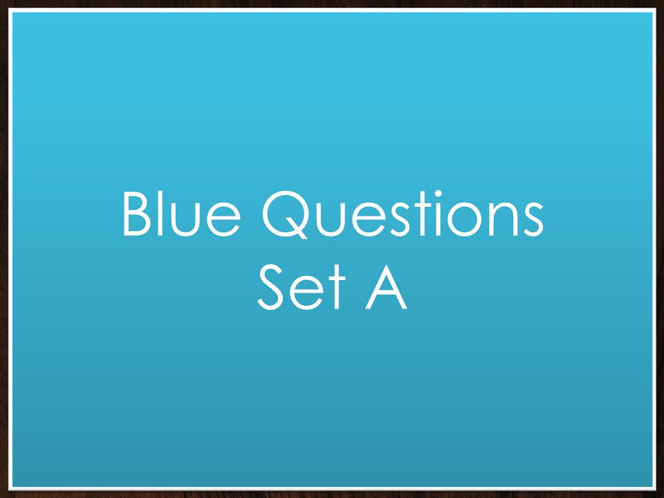 Blue Questions Set A