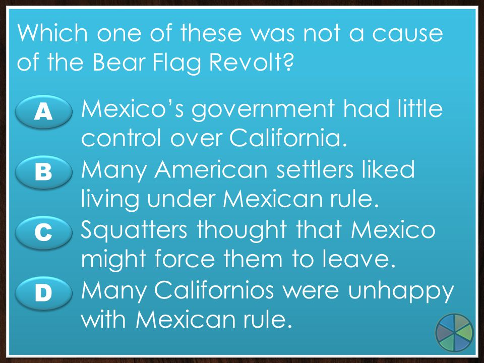 Which one of these was not a cause of the Bear Flag Revolt
