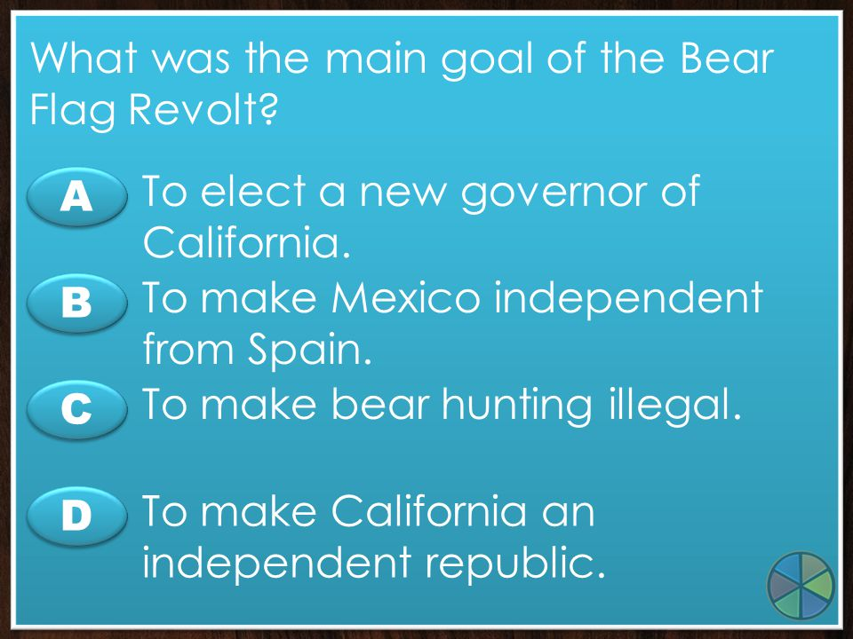 What was the main goal of the Bear Flag Revolt