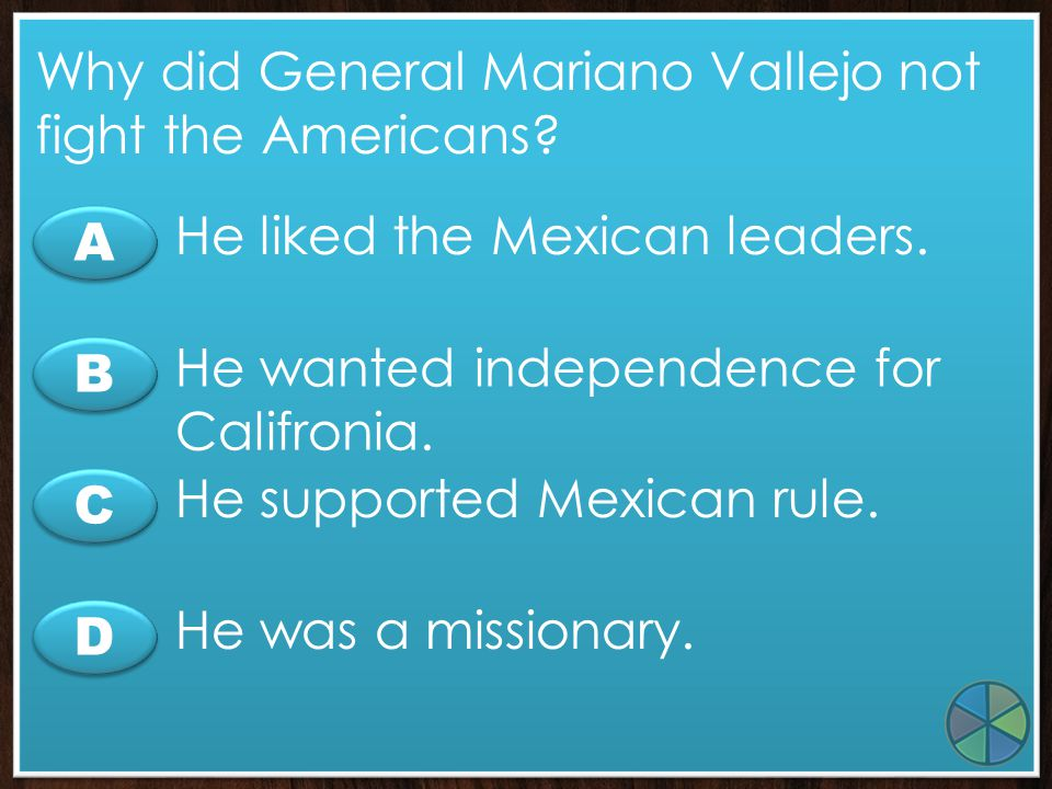 Why did General Mariano Vallejo not fight the Americans