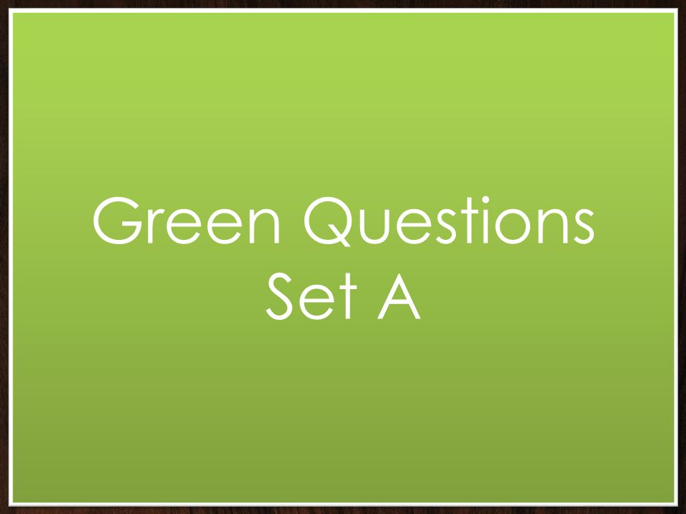 Green Questions Set A
