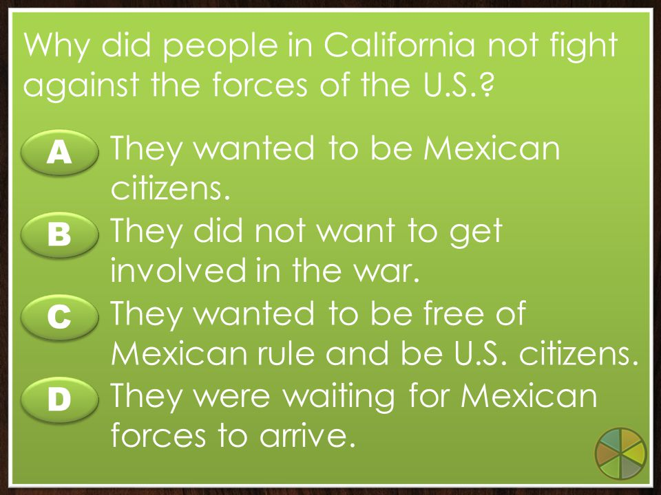 Why did people in California not fight against the forces of the U.S.