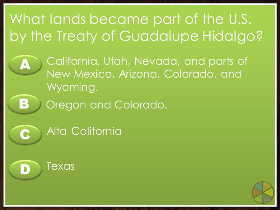 What lands became part of the U.S. by the Treaty of Guadalupe Hidalgo