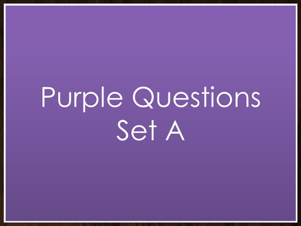 Purple Questions Set A
