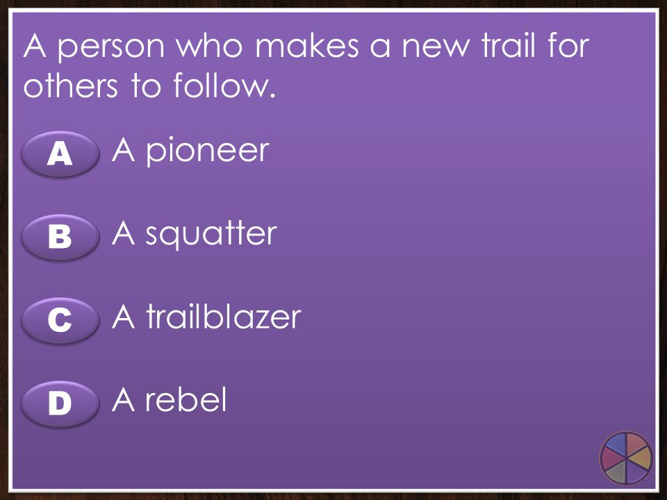 A person who makes a new trail for others to follow.