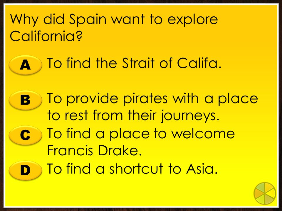 Why did Spain want to explore California