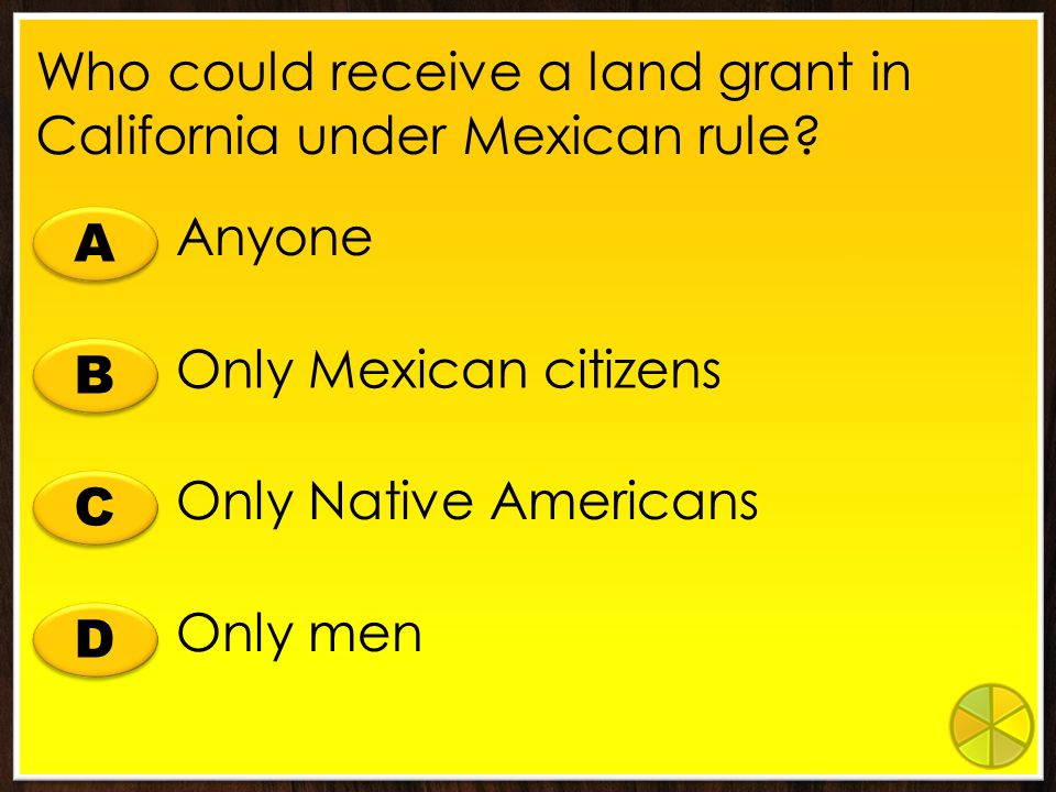 Who could receive a land grant in California under Mexican rule