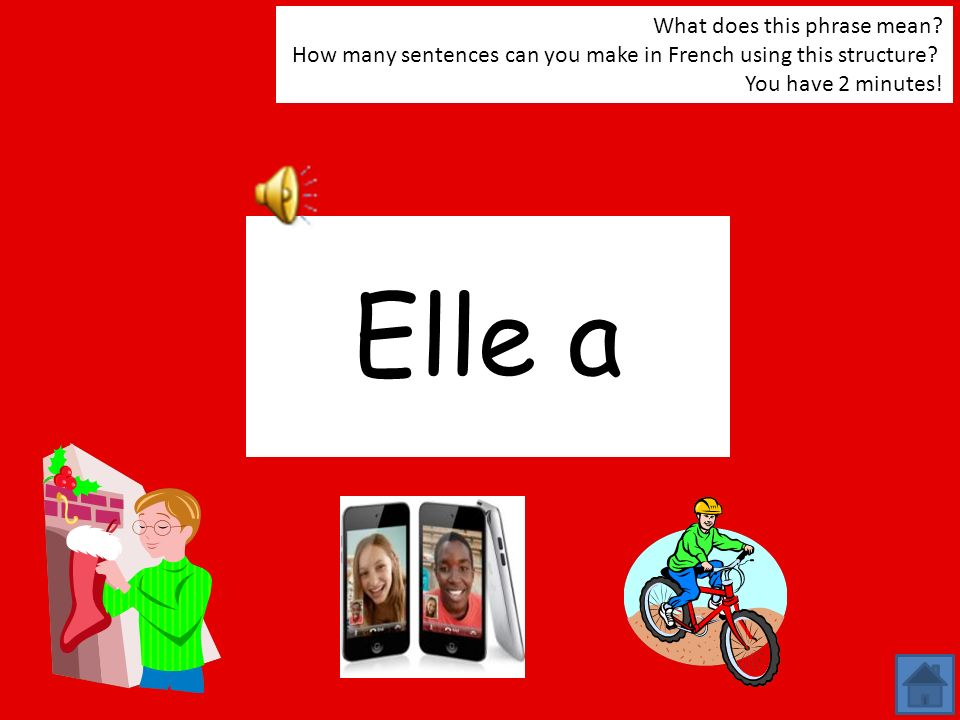 Elle a What does this phrase mean