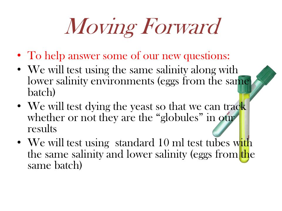 Moving Forward To help answer some of our new questions: