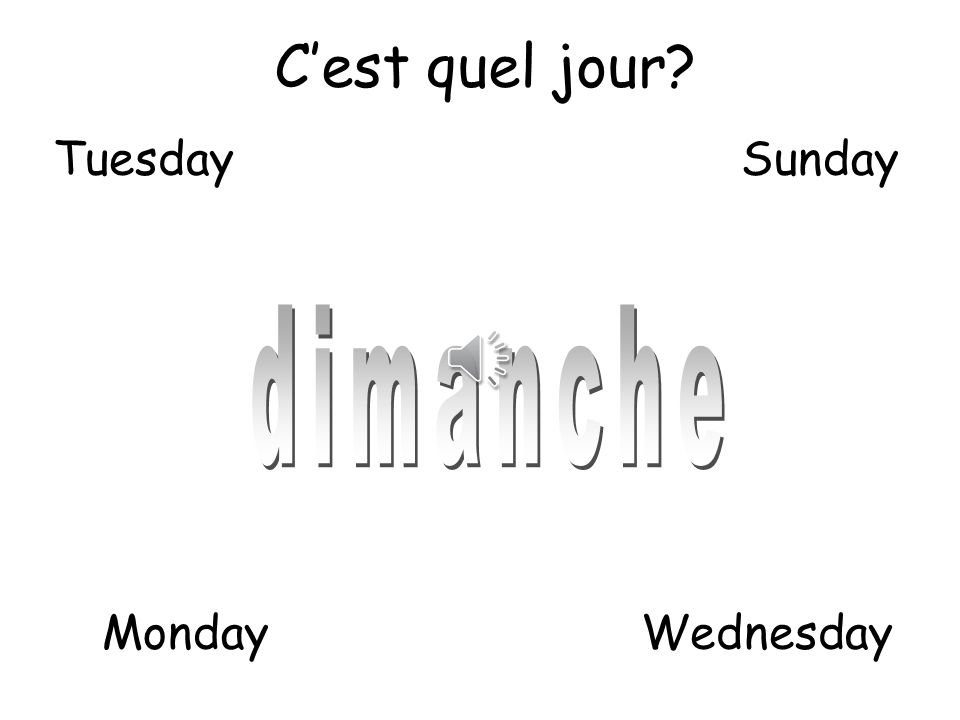 C'est quel jour Tuesday Sunday dimanche Monday Wednesday