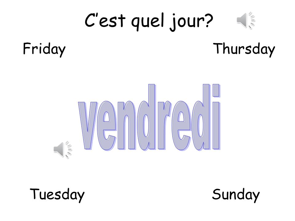 C'est quel jour Friday Thursday vendredi Tuesday Sunday
