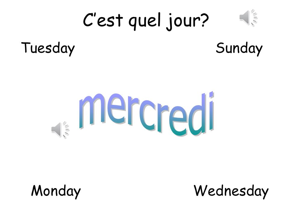 C'est quel jour Tuesday Sunday mercredi Monday Wednesday
