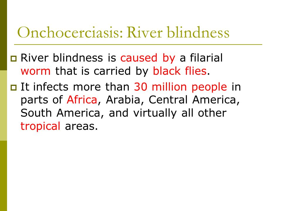 Onchocerciasis: River blindness