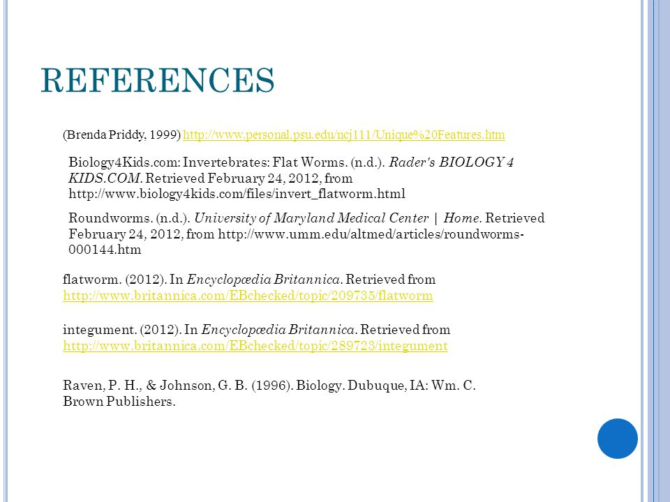 references (Brenda Priddy, 1999) http://www.personal.psu.edu/ncj111/Unique%20Features.htm.