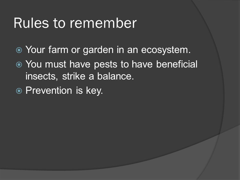 Rules to remember Your farm or garden in an ecosystem.