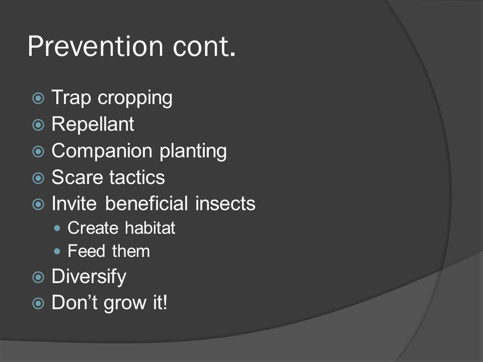 Prevention cont. Trap cropping Repellant Companion planting