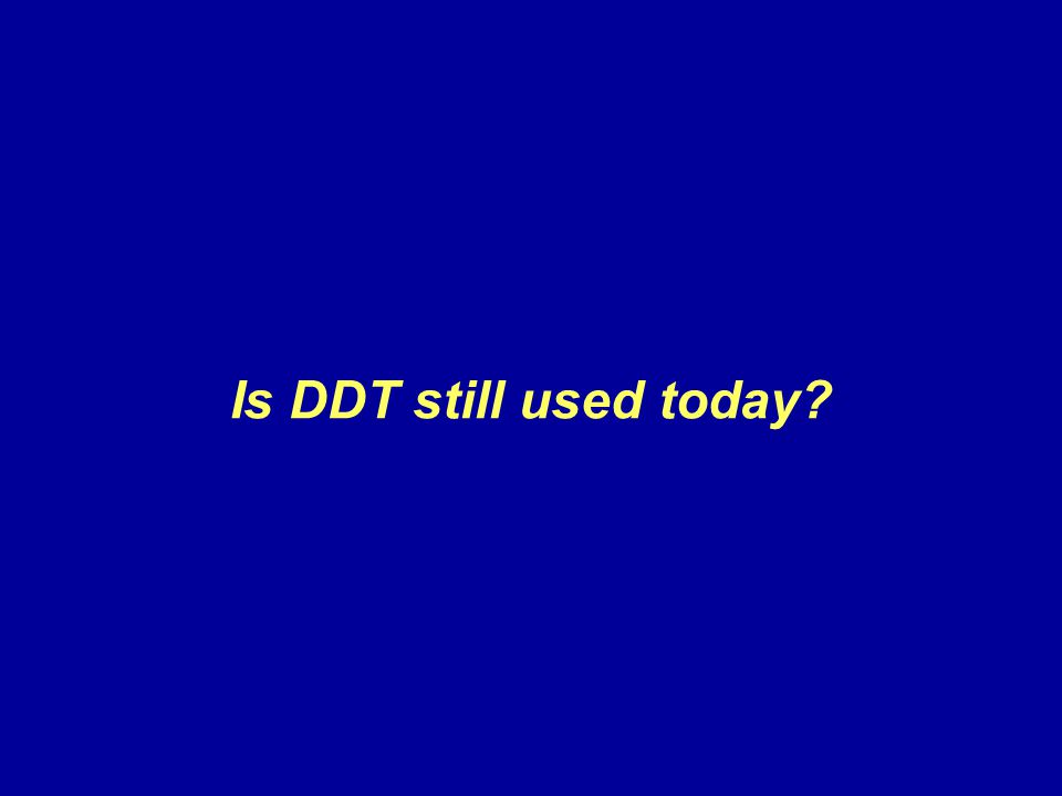 Is DDT still used today